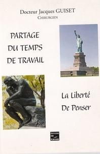 Jacques Guiset - Partage du temps de travail - La liberté de penser.