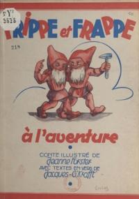Jacques Gustily Krafft et Jeanne Forster - Frippe et Frappe à l'aventure.
