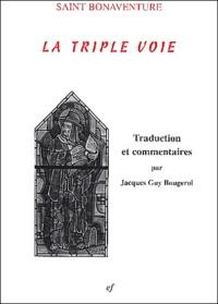 Jacques-Guy Bougerol et  Saint Bonaventure - La triple voie (De triplici via).