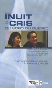 Jacques-Guy Petit et Yves Bonnier-Viger - Les Inuit et les Cris du Nord du Québec - Territoire, gouvernance, société et culture.