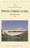 Jacques-Guy Petit - Médecine et hôpitaux en Anjou - Du Moyen Age à nos jours.