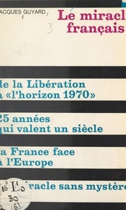 Jacques Guyard et Robert Fossaert - Le miracle français.