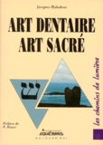 Jacques Hababou - Art dentaire, art sacré.