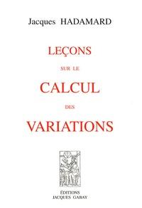 Jacques Hadamard - Leçons sur le calcul des variations.