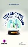 Jacques Hadjaje - Entre-temps, j'ai continué à vivre - Histoires courtes.