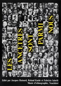 Jacques Hainard et Roland Kaehr - Les ancêtres sont parmi nous.