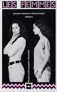 Jacques Hainard et Roland Kaehr - Les femmes.
