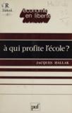 Jacques Hallak et  Maja - À qui profite l'école ?.