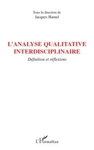 Jacques Hamel - L'analyse qualitative interdisciplinaire - Définition et réflexions.