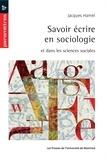 Jacques Hamel - Savoir écrire en sociologie - et dans les sciences sociales.