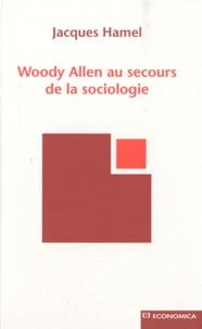 Jacques Hamel - Woody Allen au secours de la sociologie.