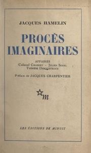Jacques Hamelin et Jacques Charpentier - Procès imaginaires - Affaires : Colonel Chabert, Julien Sorel, Thérèse Desqueyroux.