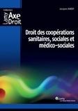 Jacques Hardy - Droit des coopérations sanitaires, sociales et médico-sociales.