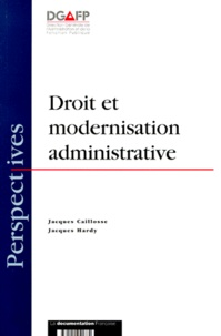 Jacques Hardy et Jacques Caillosse - Droit et modernisation administrative.