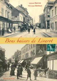 Jacques Harivel et Véronique Herbaut - Bons baisers de Livarot.