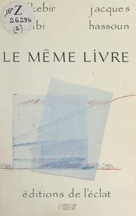 Jacques Hassoun et Abdelkébir Khatibi - Le même livre.