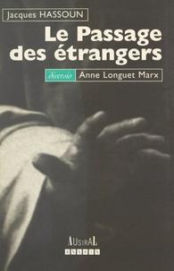 Jacques Hassoun et Anne Longuet Marx - Le passage des étrangers.