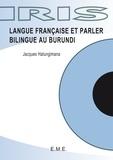 Jacques Hatungimana - Langue française et parler bilingue au Burundi.