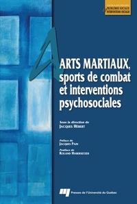 Jacques Hébert - Arts martiaux, sports de combat et interventions psychosociales.