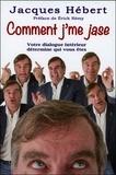 Jacques Hébert - Comment j'me jase - Votre dialogue intérieur détermine qui vous êtes.
