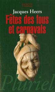 Jacques Heers - Fêtes des fous et carnavals.