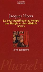 Histoiresdenlire.be La cour pontificale au temps des Borgia et des Médicis (1420-1520) Image