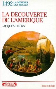 Jacques Heers - La découverte de l'Amérique.