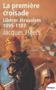 Goodtastepolice.fr La première croisade. Libérer Jérusalem 1095-1107 Image