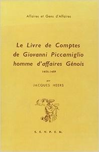 Jacques Heers - Le livre de comptes de Giovanni Piccamiglio, homme d'affaires génois, 1456-1459.