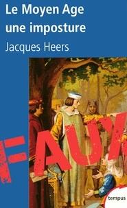 Jacques Heers - Tempus  : Le Moyen Age, une imposture.