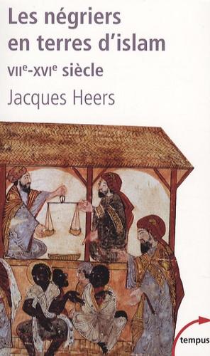 Les négriers en terre d'islam. La première traite des Noirs VIIe-XVIe siècle