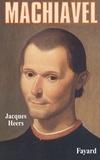 Jacques Heers - Machiavel.