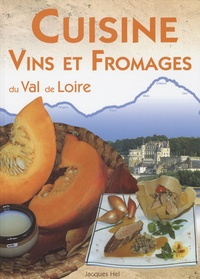 Jacques Hel - Cuisine, vins et fromages du Val de Loire.