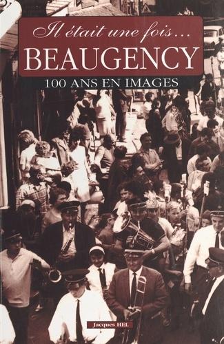 Il était une fois Beaugency : 100 ans en images