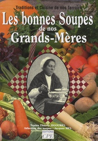 Jacques Hel et Thierry Jigourel - Les bonnes soupes de nos grands-mères.