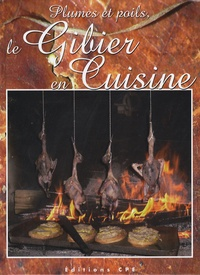 Jacques Hel - Plumes et poils - Le Gibier en Cuisine.