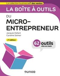 Jacques Hellart et Caroline Selmer - La boîte à outils du micro-entrepreneur.