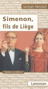 Jacques Henrard - Simenon, fils de liège.