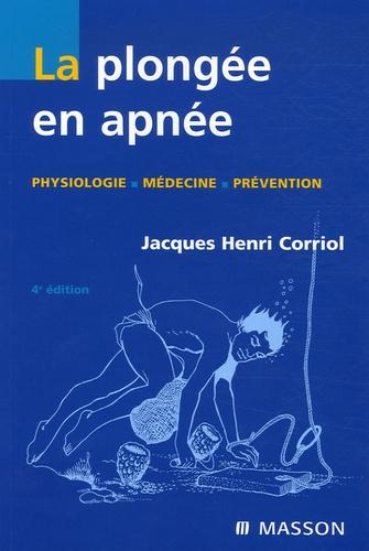 Jacques-Henri Corriol - La plongée en apnée - Physiologie-Médecine-Prévention.