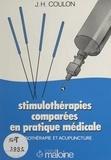 Jacques-Henri Coulon et Michel Pistor - Stimulothérapies comparées en pratique médicale : mésothérapie et acupuncture.