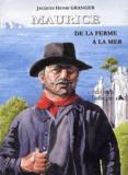 Jacques-Henri Granger - Maurice - De la ferme à la mer.