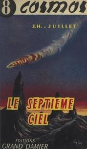 Jacques-Henri Juillet et Roger de La Fuÿe - Le septième ciel - Anticipation scientifique.