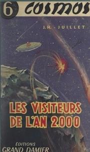 Jacques-Henri Juillet et Roger de La Fuÿe - Les visiteurs de l'an 2000.