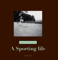 Jacques-Henri Lartigue et Anne-Marie Garat - A sporting life - Edition en langue anglaise.