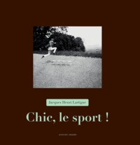 Jacques-Henri Lartigue - Chic, le sport !.