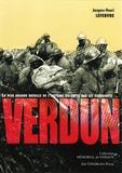 Jacques-Henri Lefebvre - Verdun - La plus grande bataille racontée par les survivants.