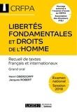 Jacques-Henri Robert et Henri Oberdorff - Libertés fondamentales et droits de l'homme - Textes français et internationaux.