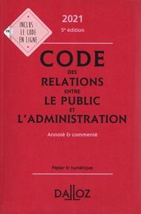 Jacques-Henri Stahl - Code des relations entre le public et l'administration - Annoté et commenté.