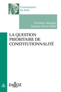 Jacques-Henri Stahl et Christine Mangüé - La question prioritaire de constitutionnalité.