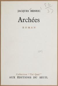 Jacques Henric et Philippe Sollers - Archées.